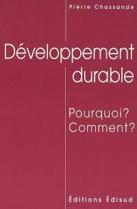 Développement durable : pourquoi ? Comment ?