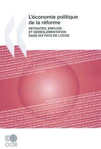 L'économie politique de la réforme : retraites, emplois et déréglementation dans dix pays de l'OCDE