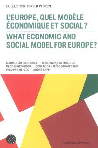 L'Europe, quel modèle économique et social ? = What economic and social model for Europe ?