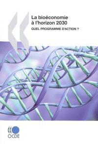 La bioéconomie à l'horizon 2030 : quel programme d'action ?