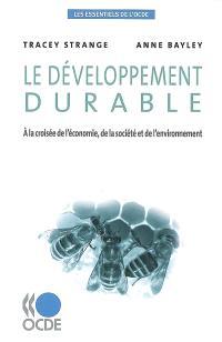 Le développement durable : à la croisée de l'économie, de la société et de l'environnement
