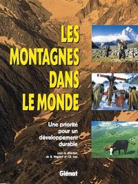 Les montagnes dans le monde : une priorité pour un développement durable