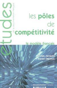 Les pôles de compétitivité : le modèle français