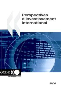 Perspectives d'investissement international : édition 2006
