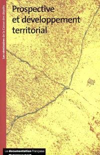Prospective et développement territorial : quels enjeux et nouvelles problématiques pour la Caisse des dépôts ?