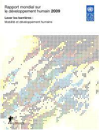 Rapport mondial sur le développement humain 2009 : lever les barrières, mobilité et développement humains