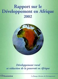 Rapport sur le développement en Afrique 2002 : l'Afrique dans l'économie mondiale, développement rural et réduction de la pauvreté en Afrique, statistiques économiques et sociales sur l'Afrique
