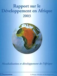 Rapport sur le développement en Afrique 2003 : l'Afrique dans l'économie mondiale, mondialisation et développement de l'Afrique, statistiques économiques et sociales sur l'Afrique