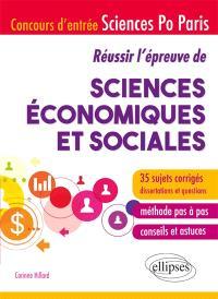 Réussir l'épreuve de sciences économiques et sociales : concours d'entrée Sciences-Po Paris : 35 sujets corrigés, dissertations et questions
