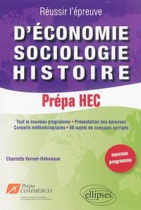 Réussir l'épreuve d'économie, sociologie, histoire, prépa HEC : nouveau programme
