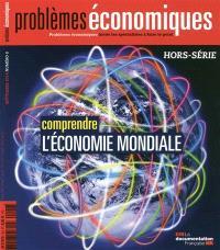 Problèmes économiques, hors série. n° 6, Comprendre l'économie mondiale
