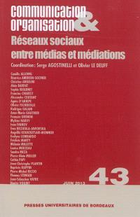 Communication & organisation. n° 43, Réseaux sociaux entre médias et médiations