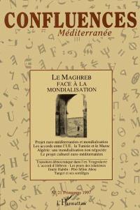 Confluences Méditerranée. n° 21, Le Maghreb face à la mondialisation