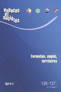 Espaces et sociétés. n° 136-137, Formation, emploi et territoires