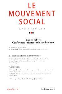 Mouvement social (Le). n° 238, Lucien Febvre : conférences inédites sur le syndicalisme