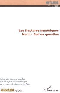 Netsuds. n° 1, Les fractures numériques Nord-Sud en question