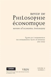 Revue de philosophie économique. n° 15-1, Figures de l'entrepreneur = The entrepreneur : facets of yesterday and today