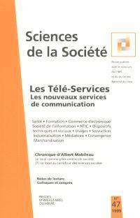 Sciences de la société. n° 47 (1999), Les téléservices : les nouveaux services de communication