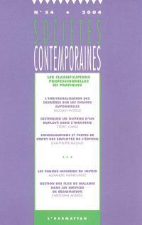 Sociétés contemporaines. n° 54, Les classifications professionnelles en pratiques : approches ethnographiques et historiques