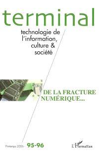 Terminal. n° 95-96, De la fracture numérique...