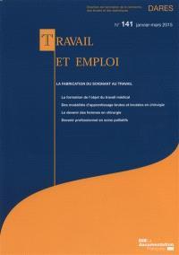 Travail et emploi. n° 141, La fabrication du soignant au travail