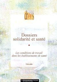 Dossiers solidarité et santé. n° HS 2007, Les conditions de travail dans les établissements de santé