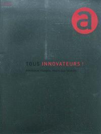 Tous innovateurs ! : nouveaux visages, nouveaux talents
