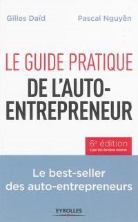 Le guide pratique de l'auto-entrepreneur : le best-seller des auto-entrepreneurs