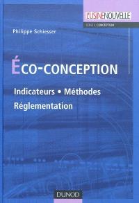 Eco-conception : indicateurs, méthode, réglementation
