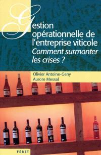 Gestion opérationnelle de l'entreprise viticole : comment surmonter les crises ?