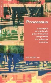 Processus : concepts et méthode pour l'analyse temporelle en sciences sociales