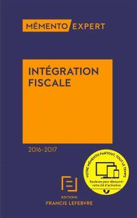 Intégration fiscale 2016-2017 : résultat d'ensemble, restructurations, déclarations, conventions