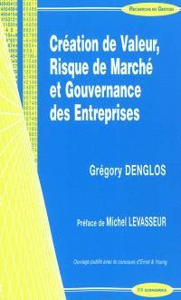 Création de valeur, risque de marché et gouvernance des entreprises