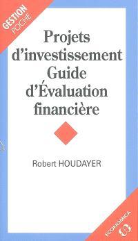 Projets d'investissement : guide d'évaluation financière