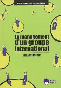 Le management d'un groupe international : vers la pensée multiple