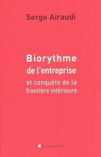 Biorythme de l'entreprise : et conquête de la frontière intérieure