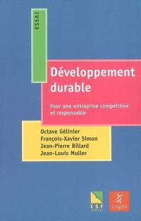 Développement durable : pour une entreprise compétitive et responsable