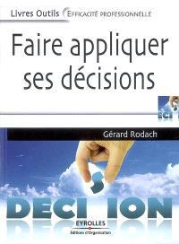 Faire appliquer ses décisions