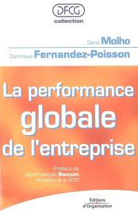 La performance globale de l'entreprise : lien avec la stratégie, contexte culturel, choix des indicateurs