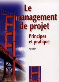Le Management de projet : principes et pratique