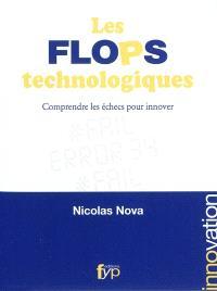 Les flops technologiques : comprendre les échecs pour innover