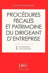 Procédures fiscales et patrimoine du dirigeant d'entreprise
