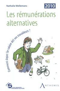Les rémunérations alternatives : comment doper (le salaire de) vos travailleurs ?