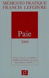 Paie 2009 : social, fiscal, comptable, modèles de bulletins de paie, déclarations (DADS...)