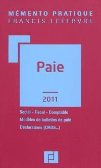 Paie 2011 : social, fiscal, comptable, modèles de bulletins de paie, déclarations (DADS...)