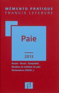 Paie 2013 : social, fiscal, comptable, modèles de bulletins de paie, déclarations (DADS...)