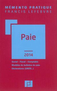 Paie 2014 : social, fiscal, comptable, modèles de bulletins de paie, déclarations (DADS...)