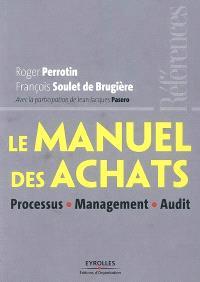 Le manuel des achats : processus, management, audit