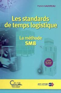 Les standards de temps logistique : la méthode SMB