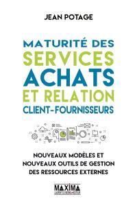 Maturité des services achats et relation client-fournisseurs : nouveaux modèles et nouveaux outils de gestion des ressources externes